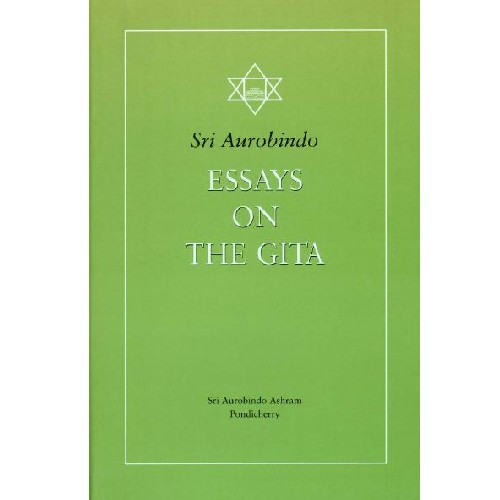 Essays on the Gita, Sri Aurobindo
