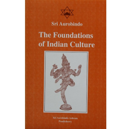 Foundations of Indian Culture, Sri Aurobindo
