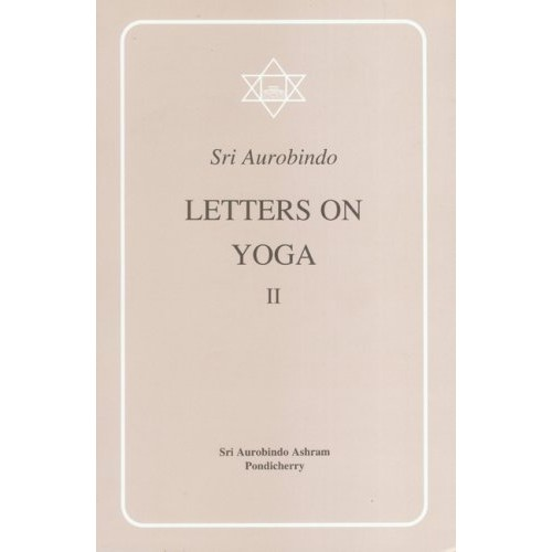 Letters on Yoga II, Sri Aurobindo
