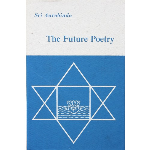 The Future Poetry, Sri Aurobindo