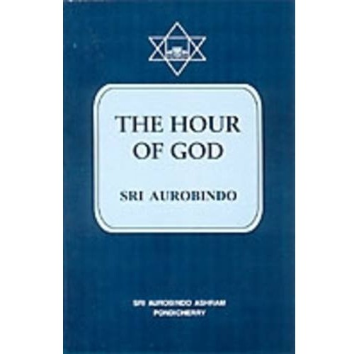The Hour of God, Sri Aurobindo