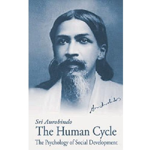 The Human Cycle (Ideal of Human Unity), Sri Aurobindo